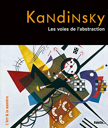 Kandinsky : Les voies de l'abstraction