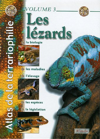 Atlas de la terrariophilie : Volume 3, Les lézards
