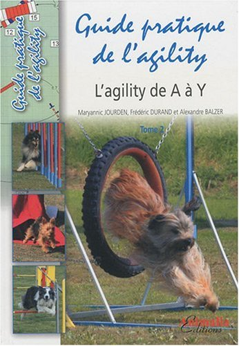 Le guide pratique de l'agility : Volume 2