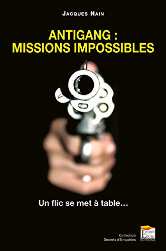 Antigang : Missions impossibles - Un flic se met à table...