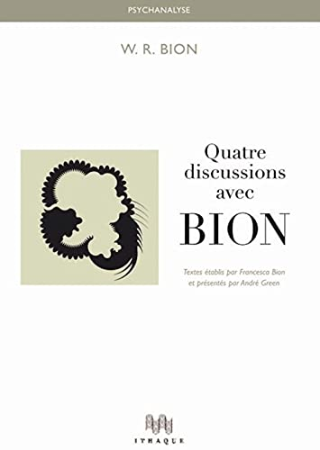 Quatre discussions avec Bion