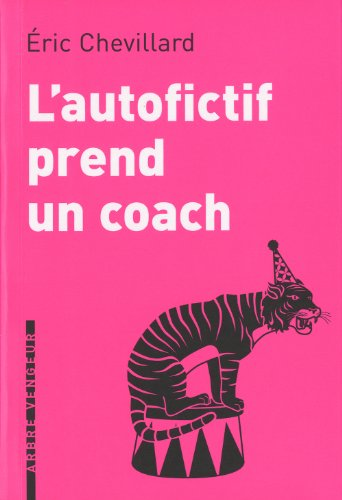 L'autofictif prend un coach : Journal 2010-2011