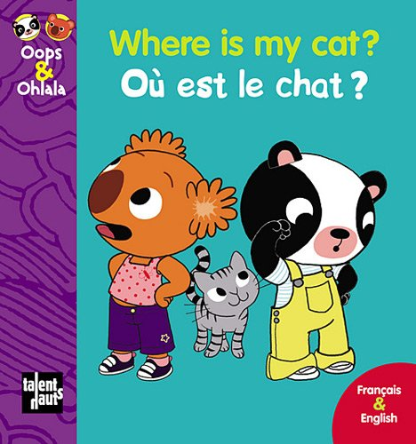 Where Is My Cat ? Ou Est le Chat ?