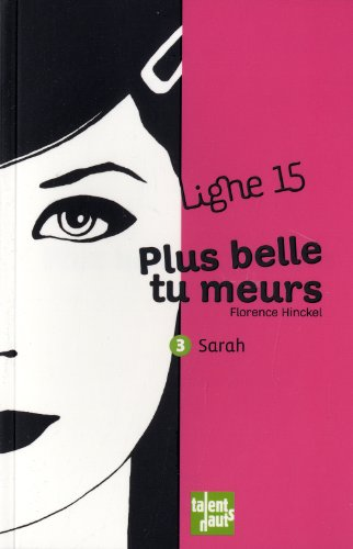 Plus belle tu meurs, 3 : Sarah