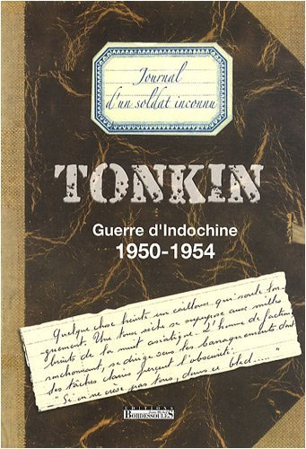 Tonkin, Guerre d'Indochine : 1950-1954, Journal d'un soldat inconnu