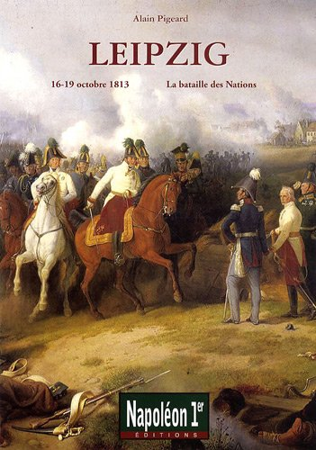 Leipzig : La bataille des Nations (16-19 octobre 1813)