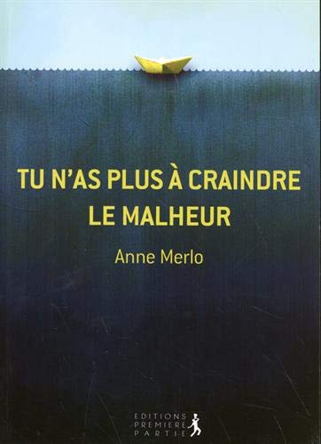 Tu n'as plus à craindre le malheur
