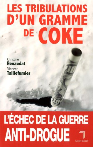 Tribulations d'un gramme de coke
