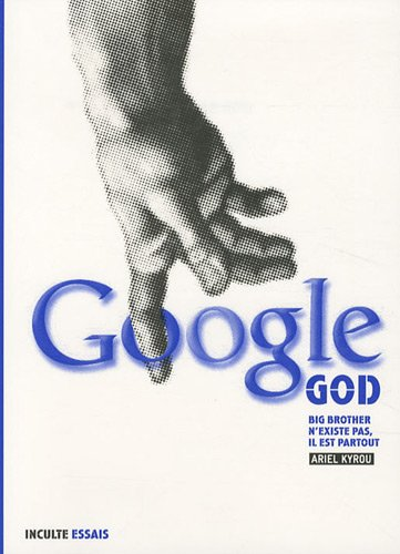 Google God : Big Brother n'existe pas, il est partout