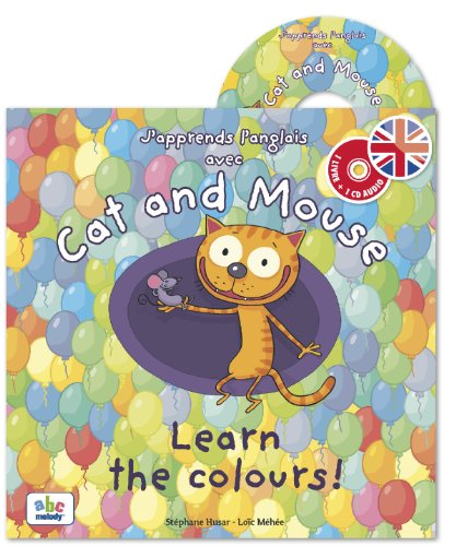 J'apprends l'anglais avec Cat and mouse : Learn the colours!