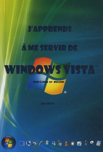 J'apprends à me servir de Windows Vista (mise à jour SP1 incluse)
