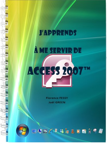 J'apprends à me servir de Access 2007