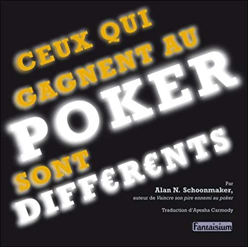 Ceux Qui Gagnent au Poker Sont Differents