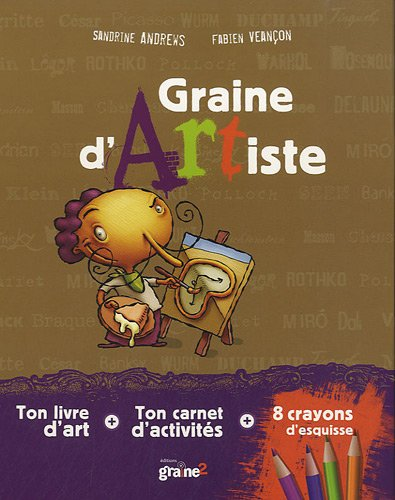 Graine d'artiste : Coffret avec un livre d'art, un carnet d'activités et 8 crayons d'esquisse