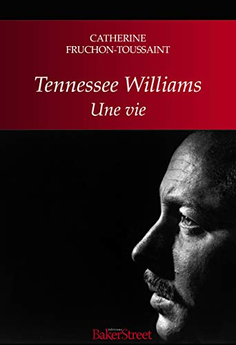 Tennessee Williams : Une vie