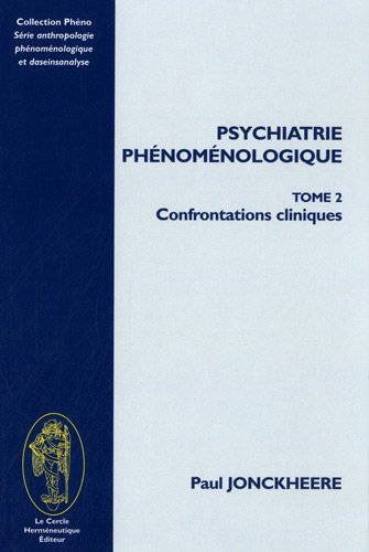 Psychiatrie Phenomenologique. Tome II, Confrontations cliniques