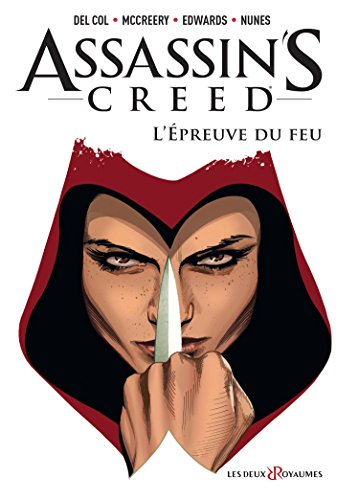 Assassin's creed. 1, L'épreuve du feu / scénario, Anthony Del Col & Conor McCreery ; dessin, Neil Edwards ; [traduction, Laurent Queyssi].