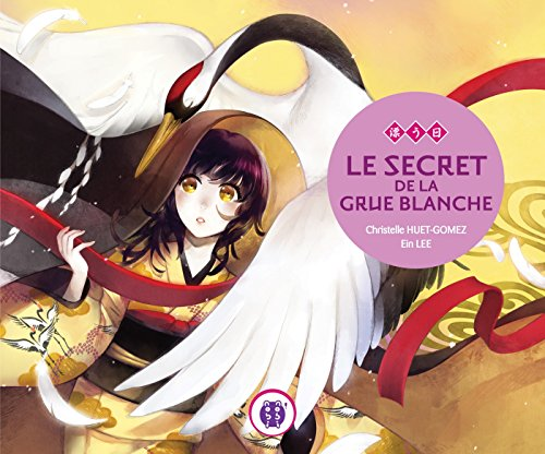 Le secret de la grue blanche (French Edition)