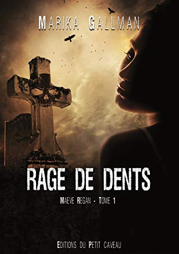 Maeve Regan, Tome 1 : Rage de dents