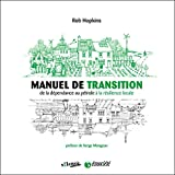 Manuel de transition | Hopkins, Rob (1968-....). Auteur