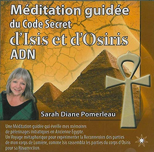 Méditation guidée du code secret d'Isis et d'Osiris adn (1CD audio)