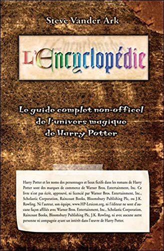 Encyclopédie (l') - le guide complet de l'univers magique de harry potter