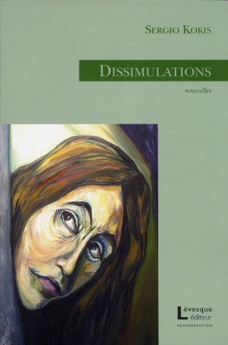 Dissimulations : nouvelles / Sergio Kokis.