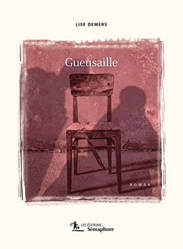 Gueusaille : roman / Lise Demers.
