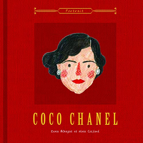 Coco Chanel / textes, Zena Alkayat et illustrations, Nina Cosford ; traduction, Emily Patry.
