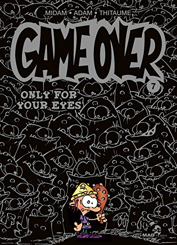 Game Over, Tome 7 : Only for your eyes