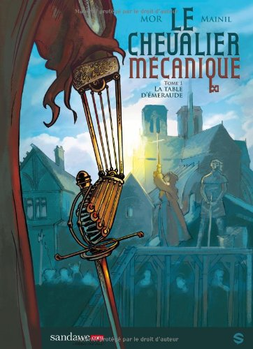 Le chevalier mécanique tome1 la table d'Emeraude