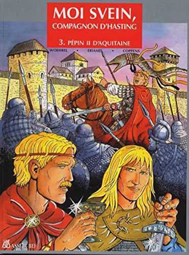 Moi Svein, compagnon d'Hasting, Tome 3 : Pépin d'Aquitaine
