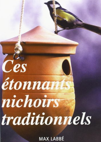 Ces Etonnants Nichoirs Traditionnels
