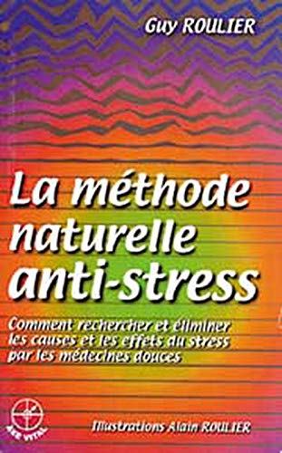 La méthode naturelle anti-stress