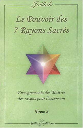 La pouvoir des 7 rayons sacrés