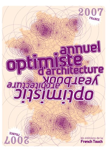Annuel optimiste d'architecture : Optimistic Architecture Yearbook