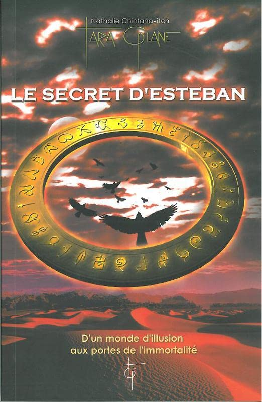Le Secret d'Esteban - D'un monde d'illusion aux portes de l'immortalité