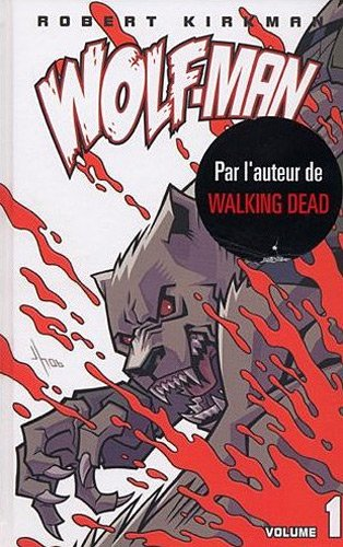 Wolf-Man tome 1