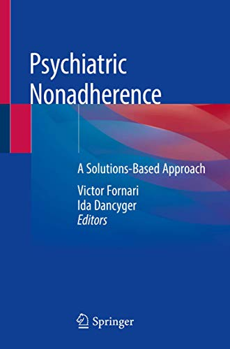 Psychiatric nonadherence [electronic resource] : a solutions-based approach / Victor Fornari, Ida Dancyger, editors.