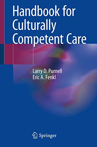 Handbook for culturally competent care [electronic resource] / Larry D. Purnell and Eric A. Fenkl.
