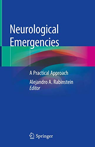 Neurological emergencies [electronic resource] : a practical approach / Alejandro A. Rabinstein, editor.