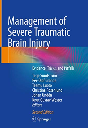 Management of severe traumatic brain injury [electronic resource] : evidence, tricks, and pitfalls / Terje Sundstrøm [and more], editors.