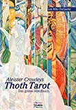 German Translation ALEISTER CROWLEYS THOTH TAROT (Understanding Aleister Crowley\