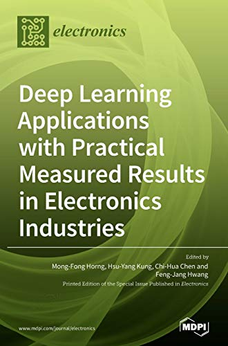 Deep Learning Applications with Practical Measured Results in Electronics Industries 电子书 第1张