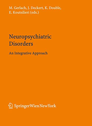 NEUROPSYCHIATRIC DISORDERS: AN INTEGRATIVE APPROACH (HB)