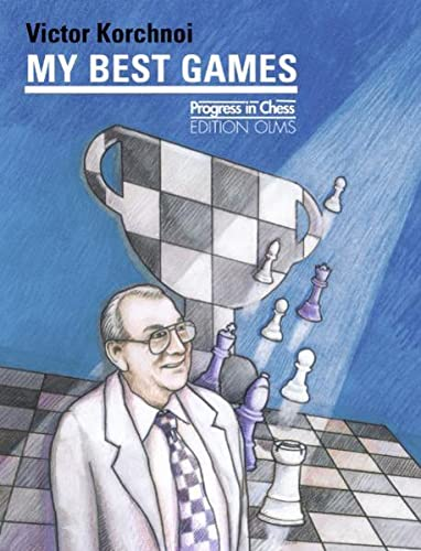 My Best Games (Progress in Chess)
