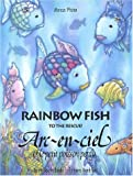 Rainbow fish to the rescue ! : Arc-en-ciel et le petit poisson perdu | Pfister, Marcus. Auteur