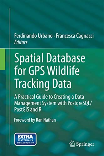 PDF Spatial Database for GPS Wildlife Tracking Data A Practical Guide to Creating a Data Management System with PostgreSQL PostGIS and R