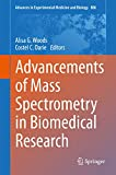 Advancements of Mass Spectrometry in Biomedical Research [electronic resource]