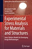 Experimental Stress Analysis for Materials and Structures [electronic resource] : Stress Analysis Models for Developing Design Methodologies